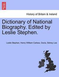 Dictionary of National Biography. Edited by Leslie Stephen. Vol. LII