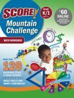 SCORE! Mountain Challenge Math Workbook, Grade K/1 (Ages 5-7)