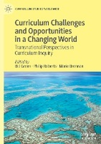 Curriculum Challenges and Opportunities in a Changing World