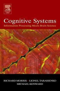 Cognitive Systems :Information Processing Meets Brain Science (Hardcover)