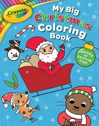 Crayola My Big Christmas Coloring Book