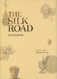 The Silk Road : Encyclopedia