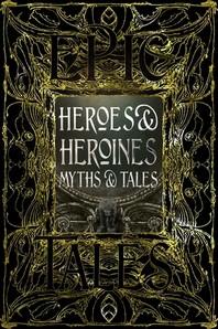 Heroes & Heroines Myths & Tales