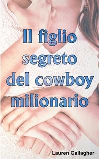 Il figlio segreto del cowboy milionario