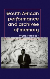 South African Performance and Archives of Memory
