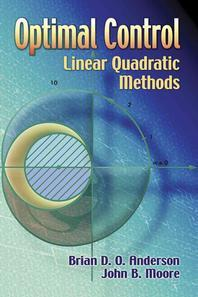 Optimal Control: Linear Quadratic Methods (Dover Books on Engineering)