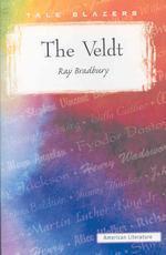 The Veldt ( Tale Blazers: American Literature )