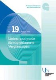 Technische Richtlinie Nr.19 Linien- und punktfoermig gelagerte Verglasungen