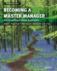 Becoming a Master Manager : A Competing Values Approach