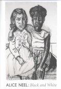 Alice Neel : Black and White