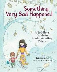 Something Very Sad Happened