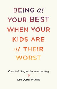 Being at Your Best When Your Kids Are at Their Worst