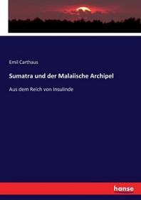 Sumatra und der Malaiische Archipel