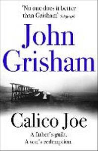 Calico Joe. John Grisham