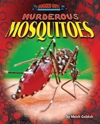 Murderous Mosquitoes