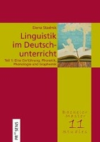 Linguistik im Deutschunterricht. Unter besonderer Beruecksichtigung des oesterreichischen Deutsch, des Deutschen als Fremd- und Zweitsprache sowie von Migrantensprachen