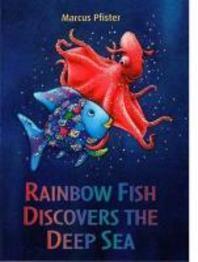 Rainbow Fish Discovers the Deep Blue Sea