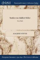Studien Von Adalbert Stifter; Erster Band