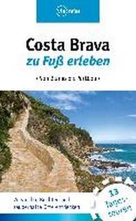 Costa Brava zu Fuss erleben
