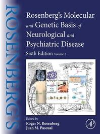 Rosenberg's Molecular and Genetic Basis of Neurological and Psychiatric Disease: Volume 2
