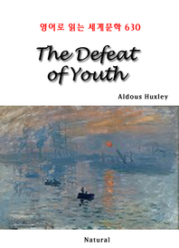 The Defeat of Youth (영어로 읽는 세계문학 630)
