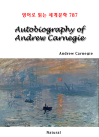 Autobiography of Andrew Carnegie (영어로 읽는 세계문학 787)