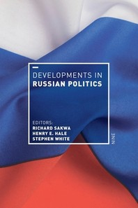 Developments in Russian Politics 9