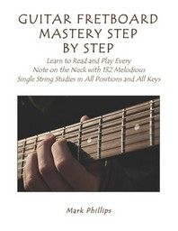 Guitar Fretboard Mastery Step by Step