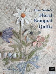 Yoko Saito's Floral Bouquet Quilts