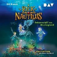 Rick Nautilus - Teil 4: Geisterschiff am Meeresgrund
