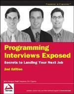 Programming Interviews Exposed : Secrets to Landing Your Next Job