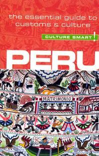 Peru - Culture Smart! (Second Edition, Second)
