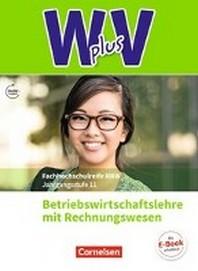 W plus V - Hoehere Berufsfachschule Nordrhein-Westfalen Band 1: 11. Jahrgangsstufe - BWL mit Rechnungswesen