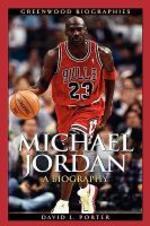 Michael Jordan : A Biography