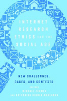 Internet Research Ethics for the Social Age; New Challenges, Cases, and Contexts