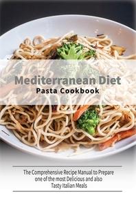 Mediterranean Diet Pasta Cookbook
