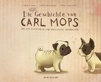 Die neue Geschichte von Carl Mops, der sich fuerchterlich verliebte und eine Freundin fand