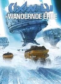 Cixin Liu: Die Wandernde Erde (Graphic Novel)