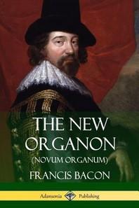 The New Organon (Novum Organum)