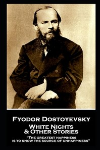 Fyodor Dostoevsky - White Nights and Other Stories