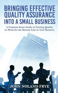 Bringing Effective Quality Assurance Into A Small Business