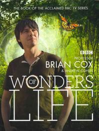 Wonders of Life. by Brian Cox, Andrew Cohen
