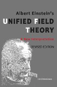 Albert Einstein's Unified Field Theory
