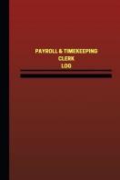 Payroll & Timekeeping Clerk Log (Logbook, Journal - 124 pages, 6 x 9 inches)