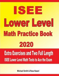 ISEE Lower Level Math Practice Book 2020