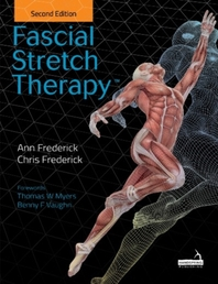 Fascial Stretch Therapy - Second edition