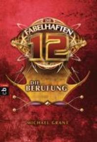 Die fabelhaften 12 Band 01 - Die Berufung