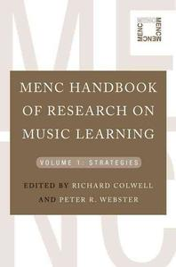 MENC Handbook of Research on Music Learning, Volume 1