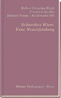 Schorskes Wien: Eine Neuerfindung