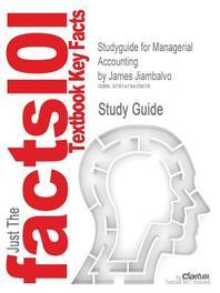 Studyguide for Managerial Accounting by Jiambalvo, James, ISBN 9781118078761
